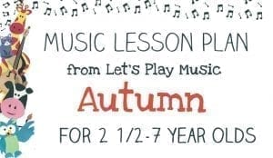 Let's Play Music Lesson Plan: Autumn