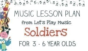 Let's Play Music Lesson Plan: Soldiers