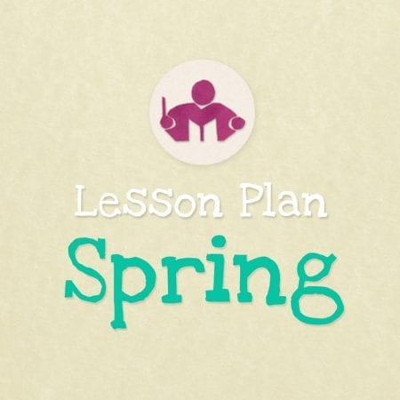 Spring Lesson - activity plan