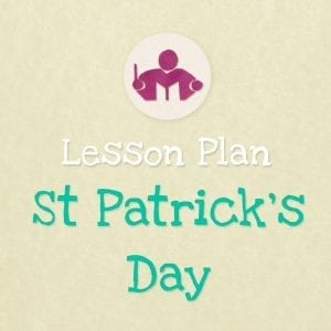 St Patrick's day lesson & activity plan