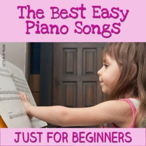 Best easy Piano Songs Just for beginners