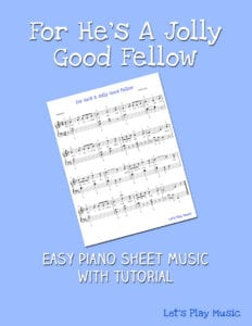 For He's A Jolly Good Fellow easy piano music