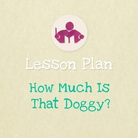 How Much is that doggy? Lesson Plan